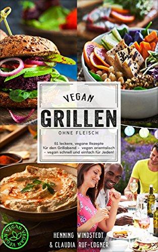 Vegan: Vegan grillen ohne Fleisch - 51...