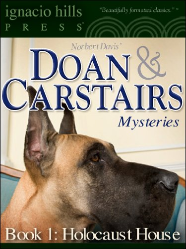 Doan & Carstairs Mysteries, Book One: Holocaust House (The delightful mystery classic! 1)