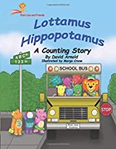 Lottamus Hippopotamus: A Counting Story (Flyin Lion and Friends) (Volume 4)
