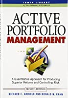 Active Portfolio Management: A Quantitative Approach for Producing Superior Returns and Controlling Risk (Basic Engineering Series and Tools)