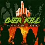 Fuck You and Then Some / Feel the Fire von Overkill