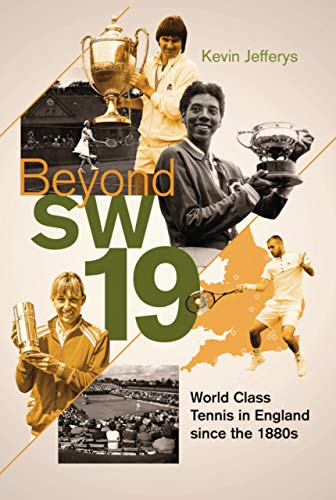 Beyond SW19: Tournament Tennis in Britain since the 1880s (English Edition)