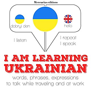 I am learning Ukrainian     I Listen. I Repeat. I Speak.              By:                                                                                                                                 J. M. Gardner                               Narrated by:                                                                                                                                 Katie,                                                                                        Olga                      Length: 4 hrs and 15 mins     Not rated yet     Overall 0.0