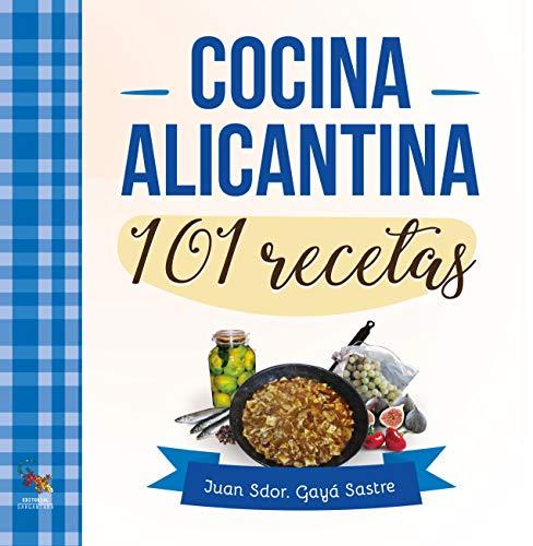 Cocina alicantina 101 Recetas