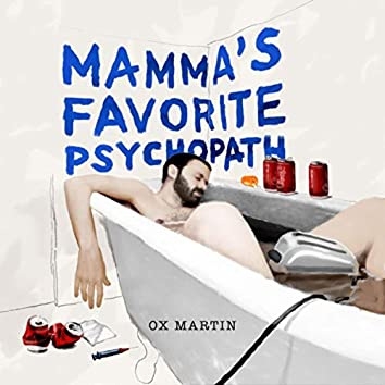 Mamma's Favorite Psychopath