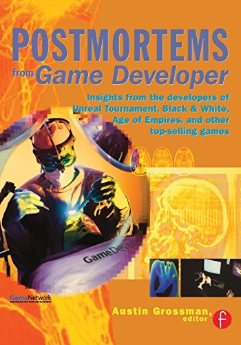 [(Postmortems from 'Game Developer': Insights from the Developers of 'Unreal Tournament' 'Black & White' 'Age of Empire' and Other Top-selling Games)] [Author: Austin Grossman] published on (January, 2003)