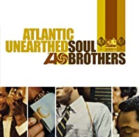 Atlantic Unearthed: Soul Brothers by Atlantic Unearthed: Soul Brothers