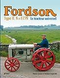 Fordson Type H, N et E27N - Le tracteur universel