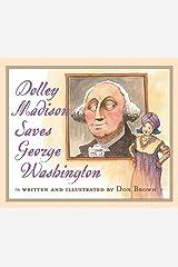 Dolley Madison Saves George Washington Paperback