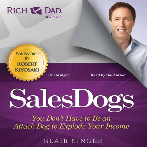 Rich Dad Advisors: Sales Dogs audiobook cover art