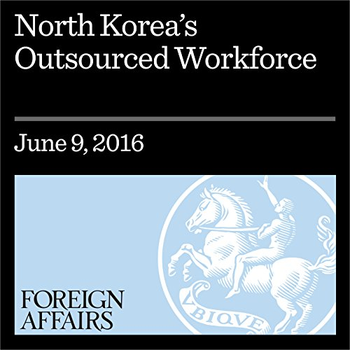 North Korea's Outsourced Workforce audiobook cover art