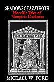 Shadows of Azathoth - Horrific Tales of Vampiric Darkness (English Edition)
