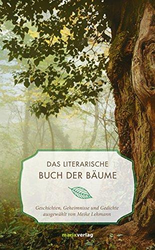 Das literarische Buch der Bäume: Geschichten, Geheimnisse und Gedichte (Literatur (Leinen))
