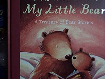 You and Me, My Little Bear A Treasury of Bear Stories 1845065204 Book Cover