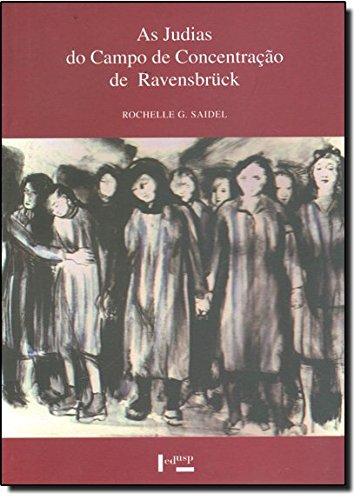 As Judias do Campo de Concentração de Ravensbrück