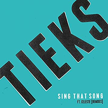 Sing That Song (feat. Celeste) [Remix EP]