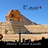 Egypt: Essential Travel Tips - All You NEED to Know