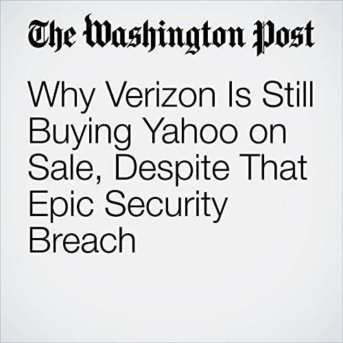 Why Verizon Is Still Buying Yahoo on Sale, Despite That Epic Security Breach copertina