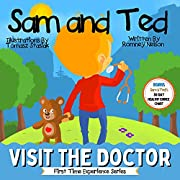 Sam and Ted Visit the Doctor: First Time Experiences | Going to the Doctor Book For Toddlers | Helping Parents and Guardians by Preparing Kids For Their ... and Ted First Time Experiences Series 1)