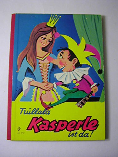 Trullala, Kasperle ist da