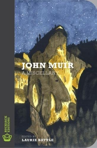 John Muir: A Miscellany (Rucksack Editions) (English Edition)