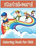 Skateboard Coloring Book For Kids: An Kids Coloring Book with 40 Fun Easy and Relaxing Skateboarding Colouring Pages For Boys and Girls Ages ... Skate Board Designs for Kids Relaxation)