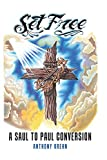 Set Free: A Saul to Paul Conversion