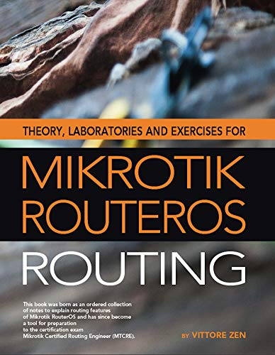 Theory, laboratories and exercises for Mikrotik RouterOS -...
