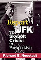 Report to JFK: The Skybolt Crisis in Perspective (Cornell Studies in Security Affairs)