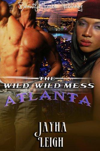 The Wild, Wild Mess: Atlanta