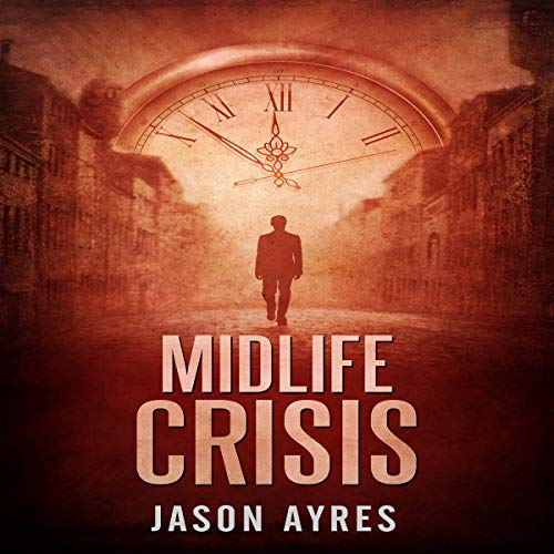Midlife Crisis     Second Chances, Book 1              By:                                                                                                                                 Jason Ayres                               Narrated by:                                                                                                                                 Adrian James                      Length: 5 hrs and 20 mins     4 ratings     Overall 4.3