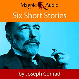 Six Short Stories                   By:                                                                                                                                 Joseph Conrad                               Narrated by:                                                                                                                                 Greg Wagland                      Length: 7 hrs and 10 mins     46 ratings     Overall 4.3