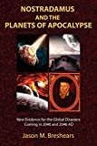Nostradamus and the Planets of Apocalypse: New Evidence for the Global Disasters Coming in 2040 and 2046 AD