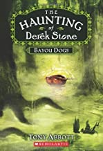 Haunting of Derek Stone #2: Bayou Dogs by Tony Abbott (March 01,2009)