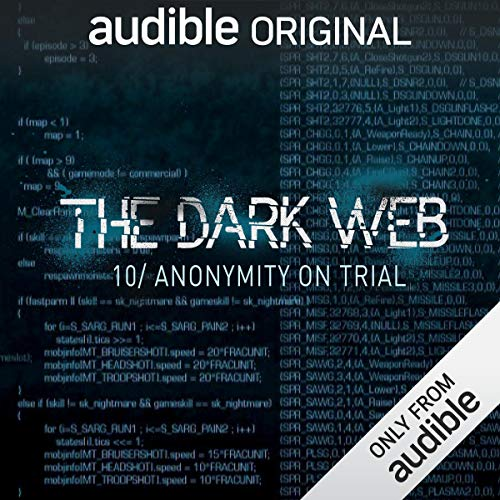 Ep. 10: Anonymity On Trial (The Dark Web)                   By:                                                                                                                                 Geoff White,                                                                                        Bernard P. Achampong                               Narrated by:                                                                                                                                 Geoff White                      Length: 34 mins     46 ratings     Overall 4.2