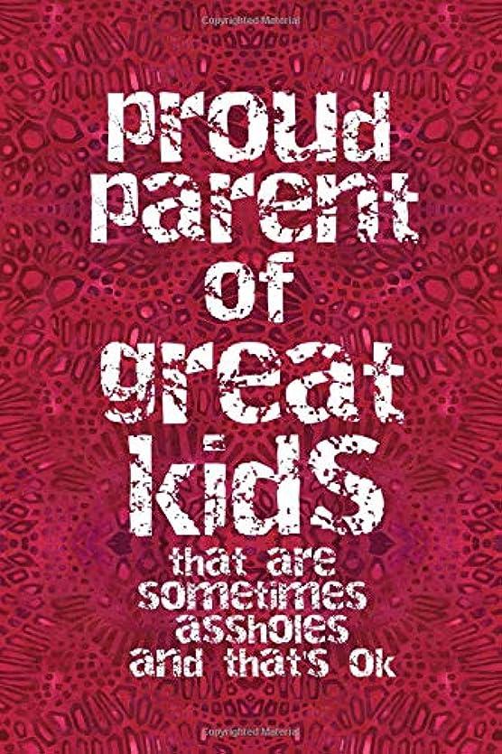 クラッチ一人でマニアPROUD PARENT OF GREAT KIDS THAT ARE SOMETIMES ASSHOLES AND THAT'S OK: 6x9 lined journal : funny book for Mom and Dad Mother's Day Father's Day : gift from Sons and Daughters