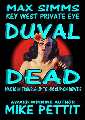 Duval Dead: Max Simms, Key West Private Eye (Max Simms Key West Private Eye Series Book 1) (English Edition)