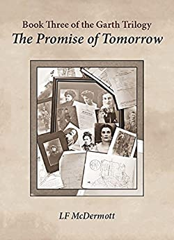 The Promise of Tomorrow - Book Three of The Garth Trilogy by [L F McDermott]
