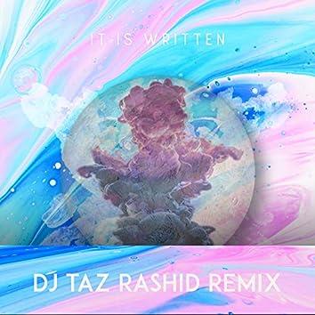 It Is Written (DJ Taz Rashid Remix)