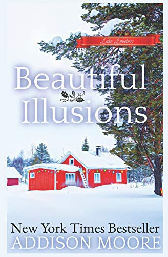 Beautiful Illusions: Women's Fiction (Escape to Lake Loveless)