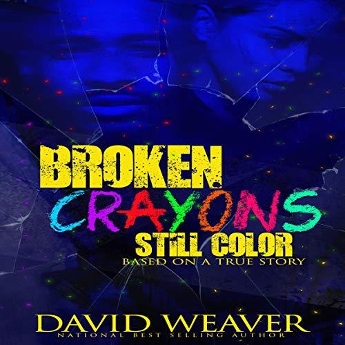 Broken Crayons Still Color: Based on a True Story
