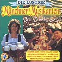 Beer Drinking Songs by Muncher Musikanten (1996-10-01)