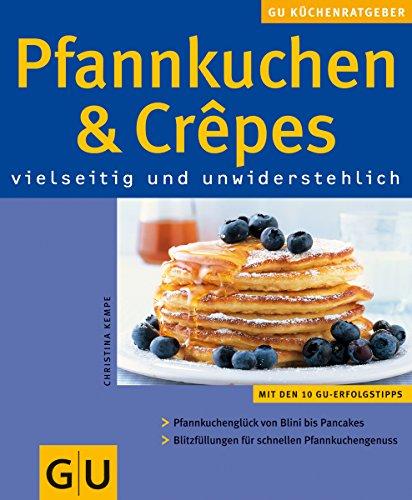 Pfannkuchen & Crepes vielseitig und unwiderstehlich