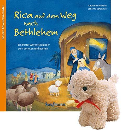 Rica auf dem Weg nach Bethlehem mit Stoffschaf. Ein Poster-Adventskalender zum Vorlesen und Basteln (Adventskalender mit Geschichten für Kinder: Ein Buch zum Vorlesen und Basteln)