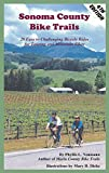 Sonoma County Bike Trails: 29 Easy to Challenging Bicycle Rides for Touring and Mountain Bikes (Bay Area Bike Trails Series) (English Edition)