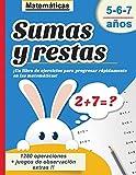 Sumas y restas 5-6-7 años : Matemáticas   ¡Un libro de ejercicios para progresar rápidamente en las matemáticas!   1280 operaciones + juegos de ... bueno en calculo mental! (Spanish Edition)