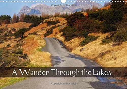 A Wander Through the Lakes 2016: Photographs from around the Lake District by award winning photographer Rob Sutherland (Calvendo Nature)