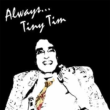 Always, Tiny Tim