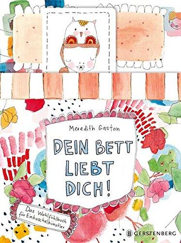 Dein Bett liebt Dich!: Das Wohlfühlbuch für Einkuschelkünstler