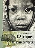 L'Afrique les yeux ouverts - Carnets d'un voyageur ingénu